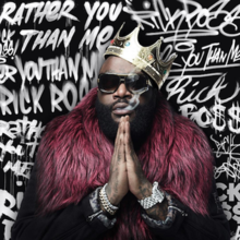 Rick Ross Rather You Than Me: A Year in Review